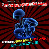 Play & Download Trip To The Psychedelic World by Various Artists | Napster