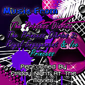Music From: The Princess Diaries, The Princess Diaries 2: Royal Engagement & Ice Princess by Friday Night At The Movies