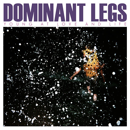 Play & Download Young at Love and Life by Dominant Legs | Napster