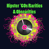 Play & Download Hipster '60s Rarities & Obscurities by Various Artists | Napster