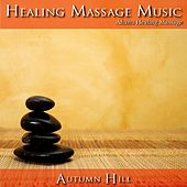 Play & Download Healing Massage Music by Ahanu Healing Massage Music | Napster
