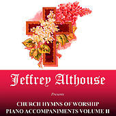 Play & Download Church Hymns Of Worship Piano Accompaniments, Vol. 2. by Jeffrey Althouse | Napster