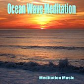 Ocean Wave Meditation by Meditation Music