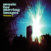 Play & Download Music For Moving Images (Volume 3) by Various Artists | Napster