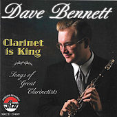 Play & Download Clarinet Is King by Dave Bennett | Napster