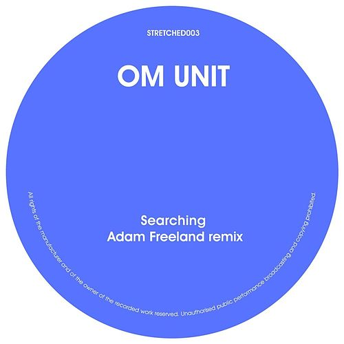 Play & Download Searching (Adam Freeland remix) by Om Unit | Napster