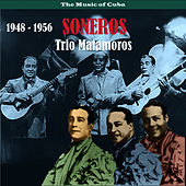 The Music of Cuba / Soneros / Recordings 1948 - 1956 by Trío Matamoros