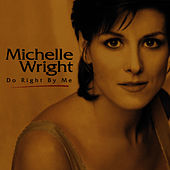 Play & Download Do Right By Me by Michelle Wright | Napster