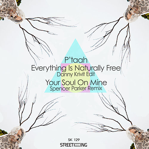Play & Download Everything Is Naturally Free (Danny Krivit Edit) / Your Soul On Mine (Spencer Parker Remixes) by P'taah | Napster
