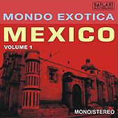 Play & Download MONDO EXCOTICA - MEXICO, Volume 1 by Various Artists | Napster