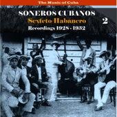The Music of Cuba / Soneros Cubanos / Recordings 1928 - 1932, Vol. 2 by Sexteto Habanero