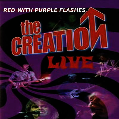 Play & Download Red With Purple Flashes - The Creation Live by The Creation | Napster