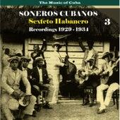 The Music of Cuba / Soneros Cubanos / Recordings 1929 - 1934, Vol. 3 by Sexteto Habanero
