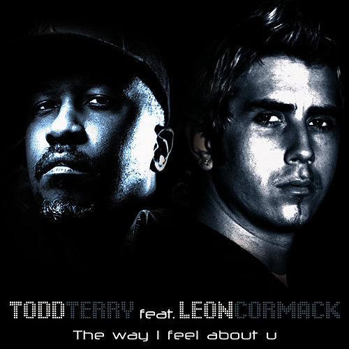 Play & Download The Way I Feel About U by Todd Terry | Napster