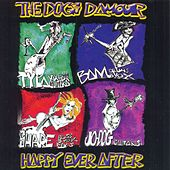 Happy Ever After by The Dogs D'Amour
