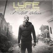 Play & Download I Still Believe by Lyfe Jennings | Napster