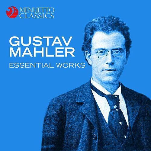 Play & Download Gustav Mahler - Essential Works by Various Artists | Napster