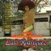 La Voz Y El Sentimiento Ranchero De Lalo Rodriguez by Lalo Rodriguez