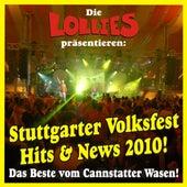 Die Lollies präsentieren: Stuttgarter Volksfest Hits & News 2010! Das Beste vom Cannstatter Wasen! by Various Artists