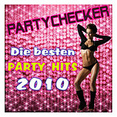 PARTYCHECKER - Die besten Party Hits 2010 by Various Artists