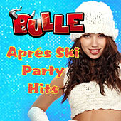 Play & Download BULLE Apres Ski Party Hits by Various Artists | Napster