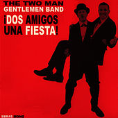 ¡Dos Amigos, Una Fiesta! by The Two Man Gentlemen Band