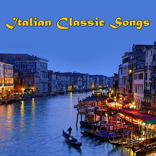Play & Download Italian Classic Songs by Various Artists | Napster