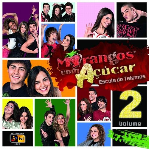 Play & Download Morangos com Açúcar - Escola de Talentos 2 by Various Artists | Napster