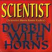 Play & Download The Scientist-Dubbin With Horns by Scientist | Napster