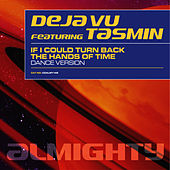 Play & Download Almighty Presents: If I Could Turn Back The Hands Of Time (Feat. Tasmin) by Déjà Vu | Napster