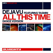 Play & Download Almighty Presents: All This Time (Feat. Tasmin) by Déjà Vu | Napster