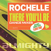Almighty Presents: There You'll Be by Rochelle