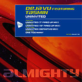 Play & Download Almighty Presents: Uninvited (Feat. Tasmin) by Déjà Vu | Napster