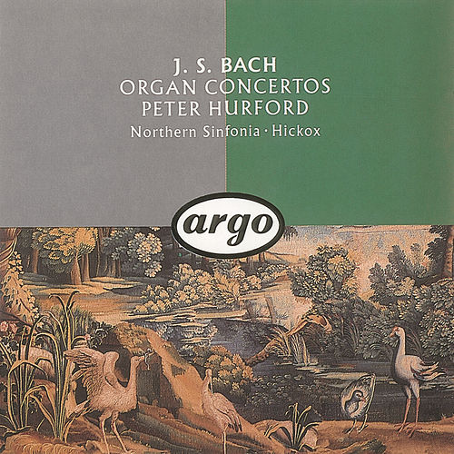 Play & Download J.S. Bach: Organ Concertos by Peter Hurford | Napster
