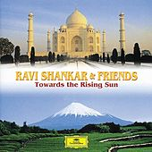 Ravi Shankar & Friends: Towards the Rising Sun by Various Artists