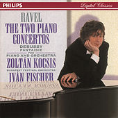 Ravel: Piano Concertos//Debussy: Fantaisie for Piano & Orchestra by Zoltán Kocsis