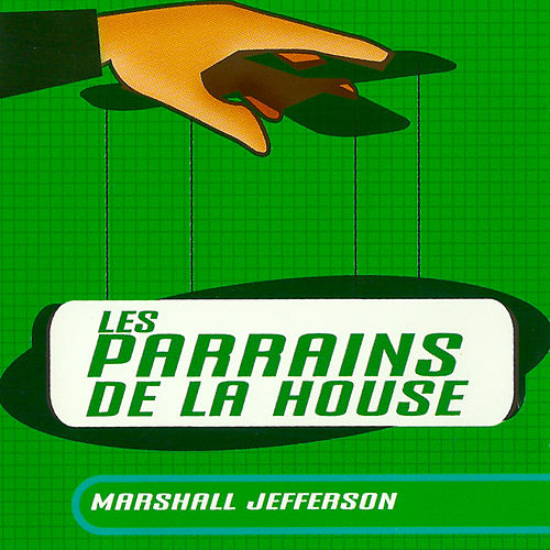Marshall Jefferson/Les Parrains De La House by Various Artists