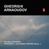 Arnaoudov: The Way of the Birds / Footnote by Various Artists