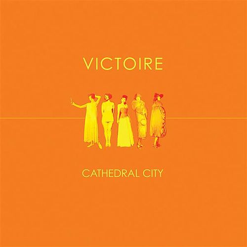 Play & Download Cathedral City by Victoire | Napster