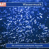 Wassermusik: Die schonsten musikalischen Aquarelle by Various Artists