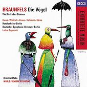 Play & Download Braunfels: Die Vogel, Op. 30 by Various Artists | Napster