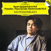 Play & Download Ravel: Gaspard de la Nuit / Prokofiev: Piano Sonata No.6 by Ivo Pogorelich | Napster