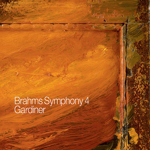 Play & Download Brahms: Symphony No. 4 by John Eliot Gardiner | Napster