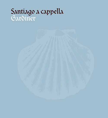 Gardiner, John Eliot: Santiago a cappella von John Eliot Gardiner