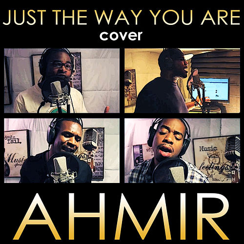 Play & Download Ahmir: Just The Way You Are (Cover) by Ahmir | Napster