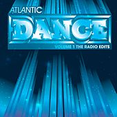 Play & Download Atlantic Dance Volume 1: The Radio Edits by Various Artists | Napster