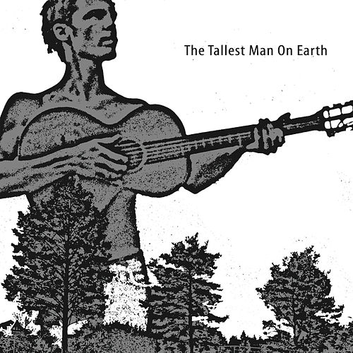 Play & Download The Tallest Man On Earth by The Tallest Man On Earth | Napster