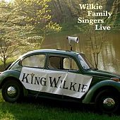Play & Download Wilkie Family Singers Live - EP by King Wilkie | Napster