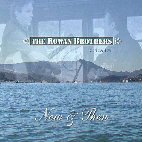 Play & Download Now & Then (Digital Version) by The Rowans | Napster