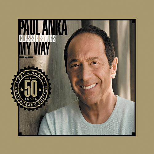 Play & Download Classic Songs, My Way by Paul Anka | Napster